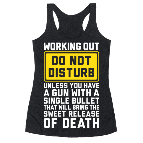 Working Out Do Not Disturb Racerback Tank Top