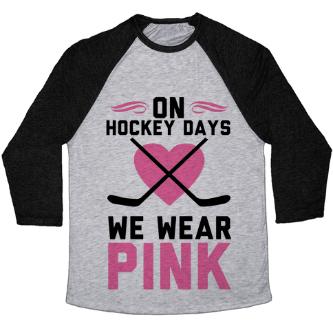 On Hockey Days We Wear Pink Baseball Tee