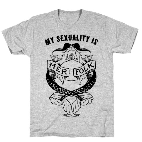 My Sexuality Is Mermaids T-Shirt