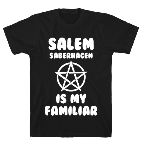 Salem Saberhagen Is My Familiar Mens T-Shirt