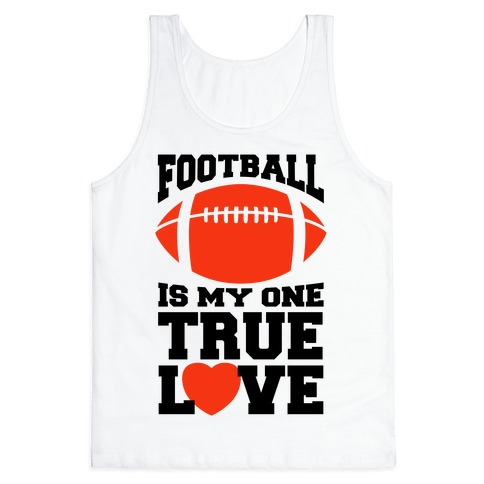Football Is My One True Love Tank Top