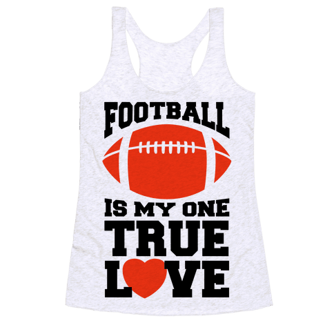 Football Is My One True Love Racerback Tank Top