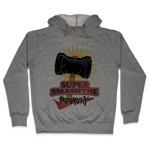 Super Smash The Patriarchy Hooded Sweatshirt