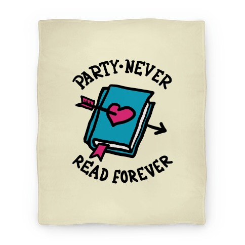Party Never Read Forever Blanket