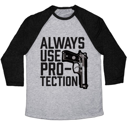 Always Use Protection Baseball Tee