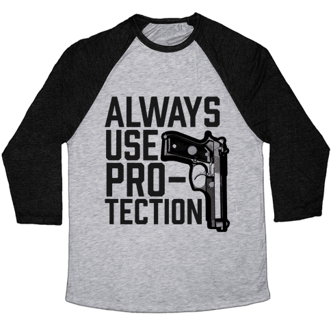 Always Use Protection Baseball Tee