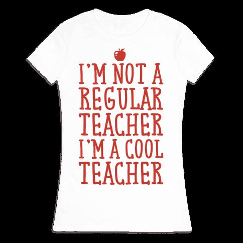 Cool Teacher Womens T-Shirt
