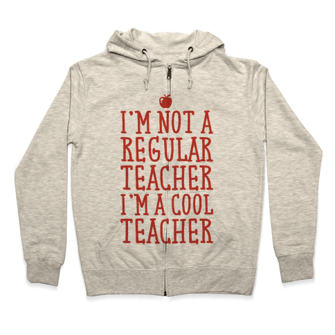 Cool Teacher Zip Hoodie
