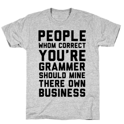 Bad Grammer Mens T-Shirt