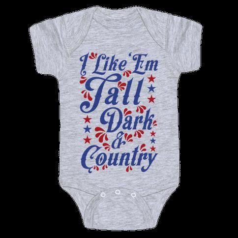 I Like 'Em Tall Dark & Country Baby Onesy