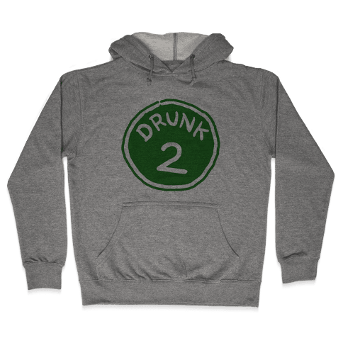 Drunk 2 Hooded Sweatshirt
