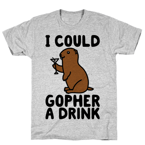 I Could Gopher A Drink