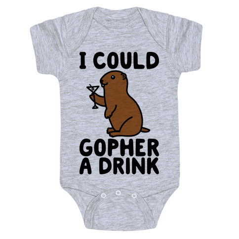 I Could Gopher A Drink Baby Onesy