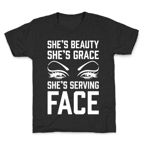 She's Beauty She's Grace She's Serving Face White Print Kids T-Shirt