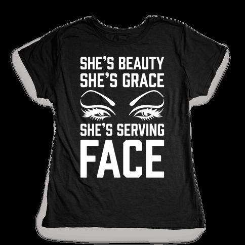 She's Beauty She's Grace She's Serving Face White Print Womens T-Shirt