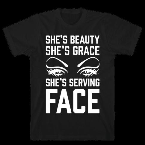 She's Beauty She's Grace She's Serving Face White Print Mens T-Shirt