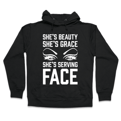 She's Beauty She's Grace She's Serving Face White Print Hooded Sweatshirt