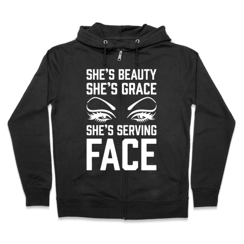 She's Beauty She's Grace She's Serving Face White Print Zip Hoodie