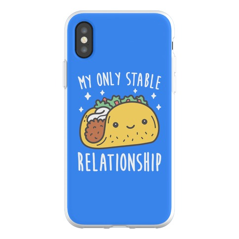 My Only Stable Relationship Is Tacos Phone Flexi-Case
