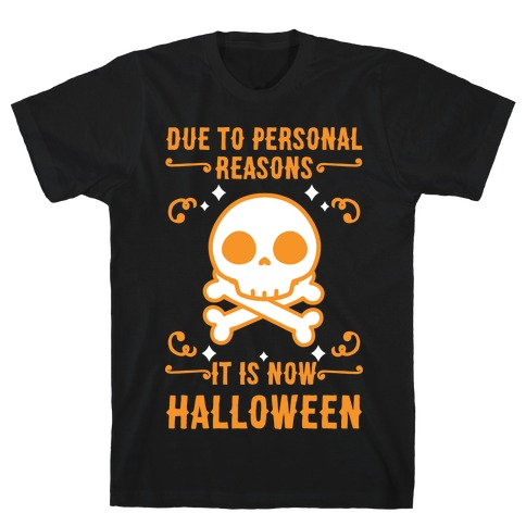 Due To Personal Reasons It Is Now Halloween Skull (Orange) T-Shirt