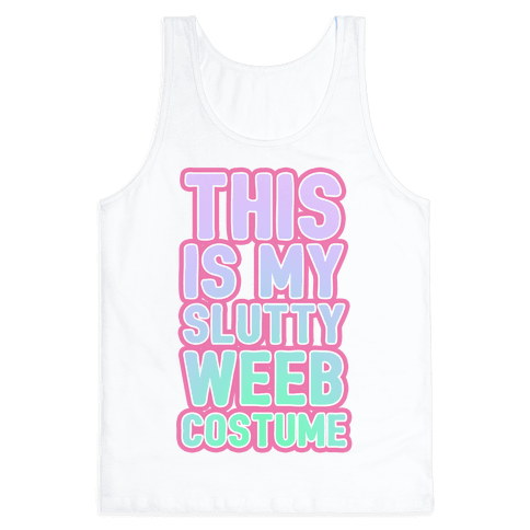This is My Slutty Weeb Costume Tank Top