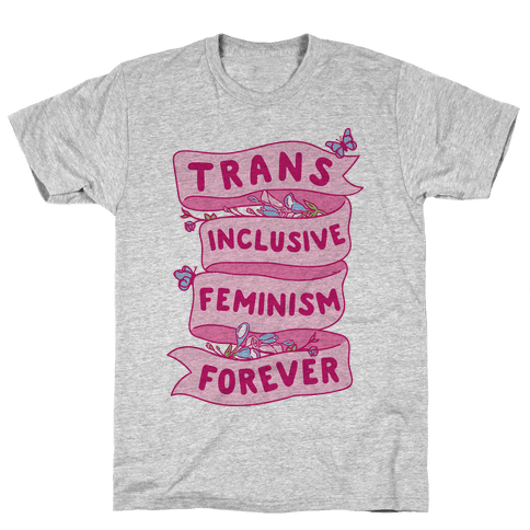 Trans Inclusive Feminism Forever Mens T-Shirt