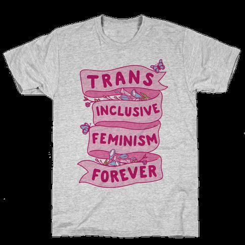 Trans Inclusive Feminism Forever Mens/Unisex T-Shirt
