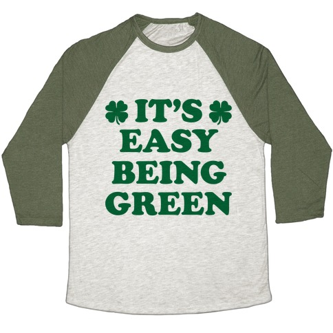 It's Easy Being Green Baseball Tee
