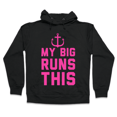 My Big Runs This Hooded Sweatshirt