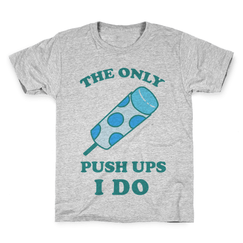 The Only Push Ups I Do Kids T-Shirt