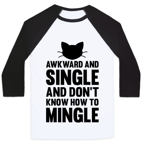 Awkward And Single Baseball Tee