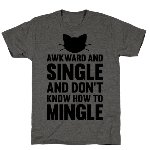 Awkward And Single Mens T-Shirt