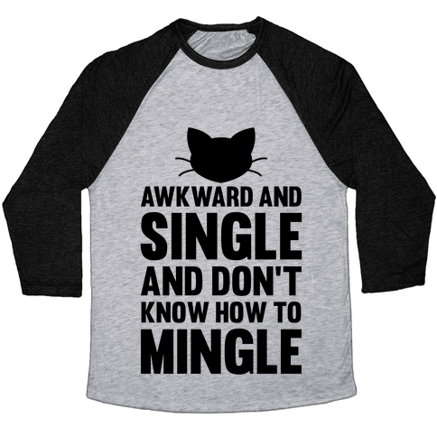 Awkward And Single Baseball Tee