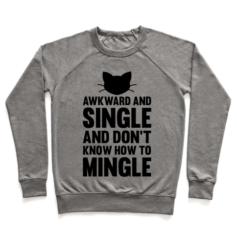 Awkward And Single Pullover