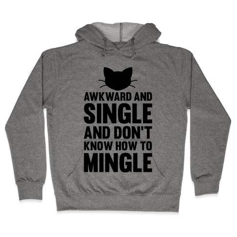 Awkward And Single Hooded Sweatshirt