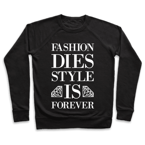 Fashion Dies, Style Is Forever (Tank) Pullover