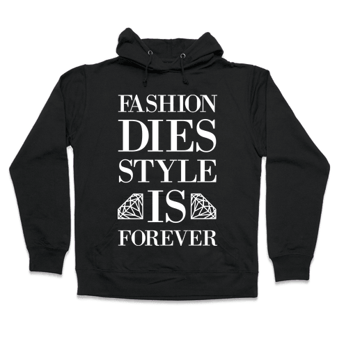 Fashion Dies, Style Is Forever (Tank) Hooded Sweatshirt