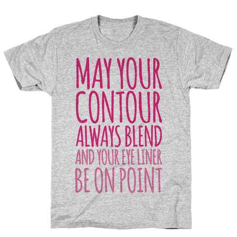 May Your Contour Always Blend Mens T-Shirt