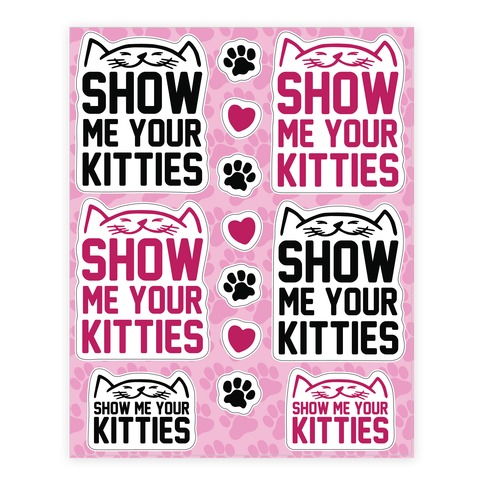 Show Me Your Kitties  Sticker/Decal Sheet