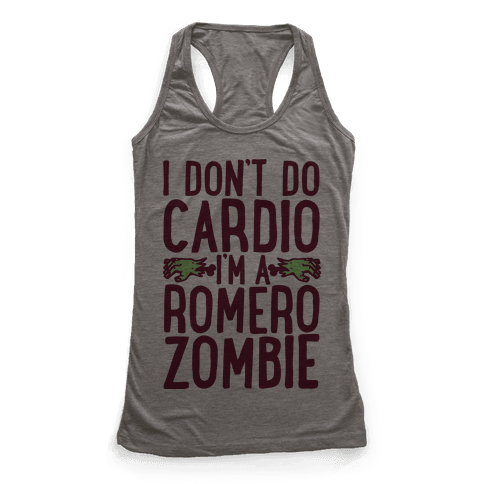 I Don't Do Cardio, I'm a Romero Zombie
