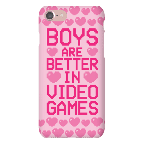 Boys Are Better In Video Games Phone Case