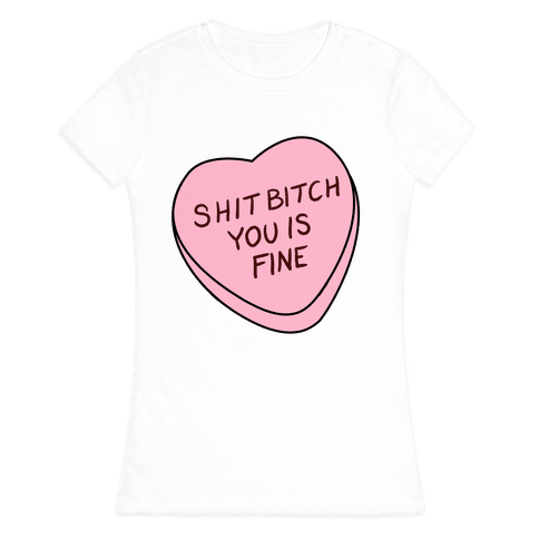 You is Fine Valentine Heart Womens T-Shirt