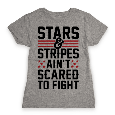 Stars And Stripes Ain't Scared To Fight Womens T-Shirt