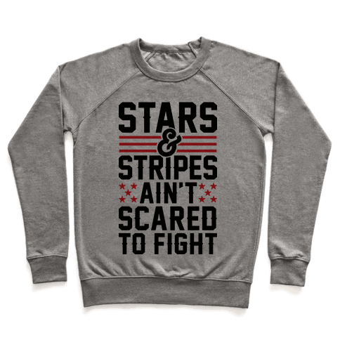Stars And Stripes Ain't Scared To Fight Pullover