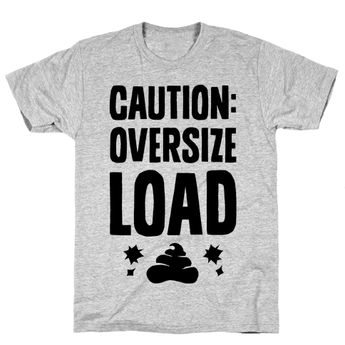 CAUTION: Oversize Load Mens T-Shirt