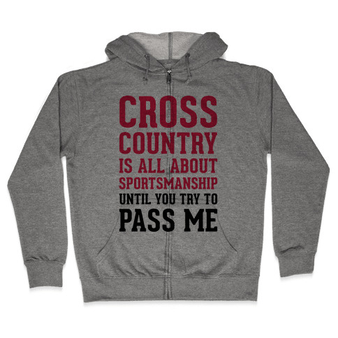 Cross Country Is All About Sportsmanship Zip Hoodie