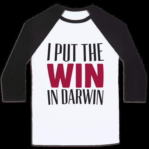 I Put The Win in Darwin Baseball Tee
