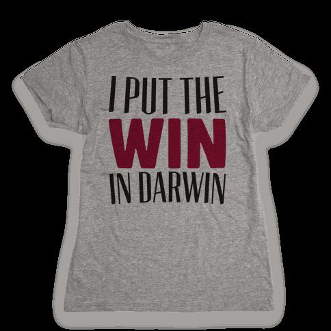 I Put The Win in Darwin Womens T-Shirt