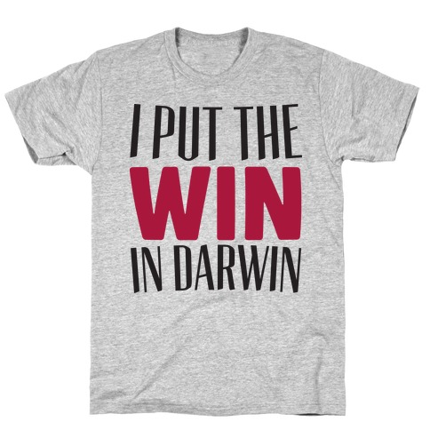 I Put The Win in Darwin Mens T-Shirt