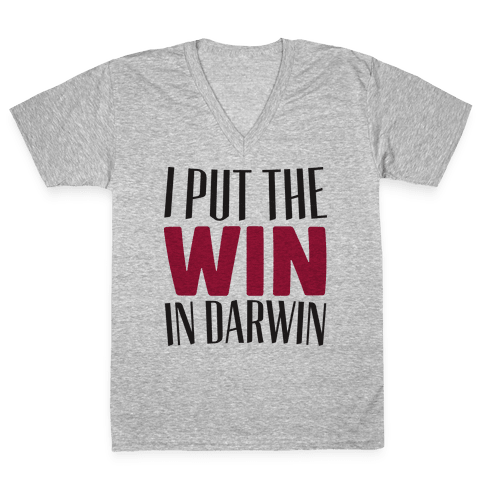 I Put The Win in Darwin V-Neck Tee Shirt